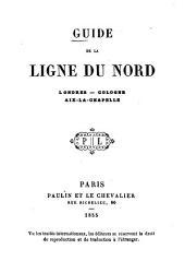 Guide de la ligne du Nord: Londres, Cologne, Aix-la-Chapelle