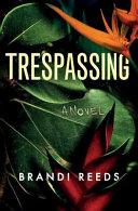 Download Trespassing Book