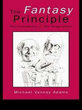 The Fantasy Principle: Psychoanalysis of the Imagination