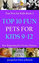 Top 10 Fun Pets for Kids 9 12 PDF