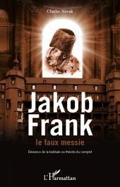 Jacob Frank le faux messie: Déviance de la kabbale ou théorie du complot