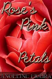 Rose's Pink Petals (A Virgin's First Time Tale of Seduction and Deflowering - Defloration Erotica)