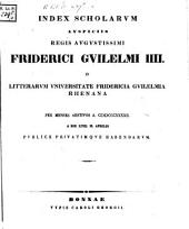 Index scholarum quae, ..., in Universitate Fridericia Guilelmia Rhenana ... publice privatimque habebuntur: 1842
