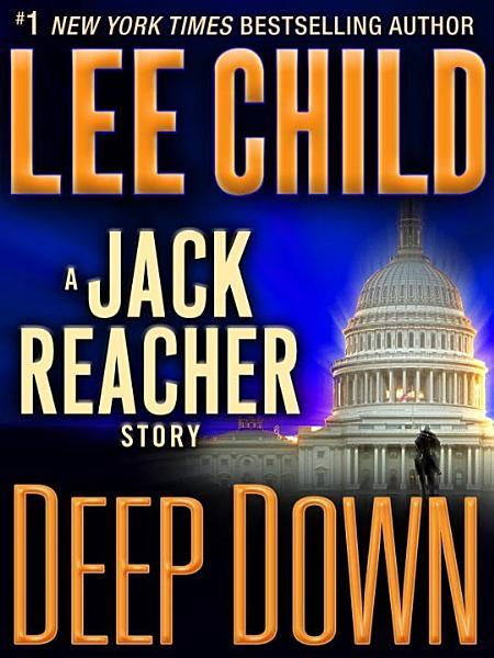 Download Deep Down  A Jack Reacher Story Book