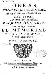 Obras del V.P.M.F. Luis de Granada del Sagrado Orden de Predicadores ...: tomo VI que contiene el Memorial de la vida christiana y sus adiciones