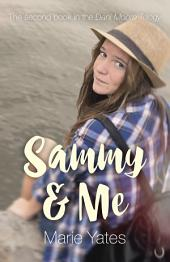 Sammy & Me: The Second Book in the Dani Moore Trilogy