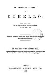 Shakspeare's tragedy of Othello: with explanatory notes, adapted for scholastic or private study by J. Hunter