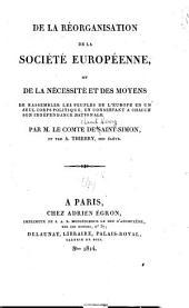 De la réorganisation de la société européenne: ou de la nécessité et des moyens de rassembler les peuples de l'Europe en un seul corps politique en conservant à chacun son indépendance nationale