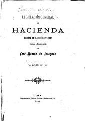 Legislación general de hacienda vigente en el Perú hasta 1897