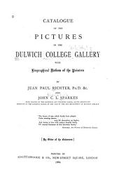Catalogue of the Pictures in the Dulwich College Gallery: With Biographical Notices of the Painters ...