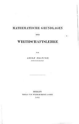 Mathematische Grundlagen der Wirthschaftslehre PDF
