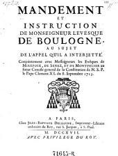 Mandemant et instruction ... au sujet de l' appel, qu'il a interjette conjointemant avec ... les Eveques de Mirepoix, de Senez, et de Montpellier au futur Concile general de la Constitution ... le Pape Clement XI. du 8. Septembre 1713