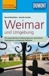 DuMont Reise-Taschenbuch Reiseführer Weimar und Umgebung: Ausgabe 4