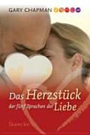 Das Herzst  ck der f  nf Sprachen der Liebe PDF