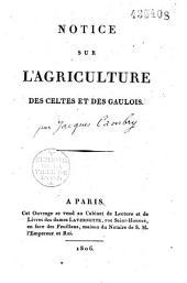 Notice sur l'agriculture des Celtes et des Gaulois