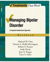 Managing Bipolar Disorder: A Cognitive Behavior Treatment Program