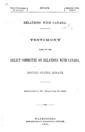 Relations with Canada: Testimony Taken by the Select Committee on Relations with Canada, United States Senate, Part 2