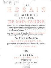 Les essais de Michel seigneur de Montaigne: Donnez sur les plus anciennes et les plus correctes editions ...