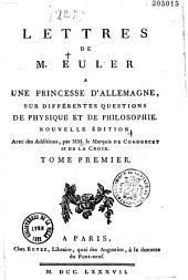 Lettres de M. Euler à une princesse d'Allemagne sur différentes questions de physique et de philosophie