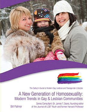 A New Generation of Homosexuality  Modern Trends in Gay   Lesbian Communities PDF