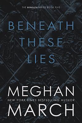 Beneath These Lies