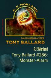 Tony Ballard #286: Monster-Alarm: Horror-Roman