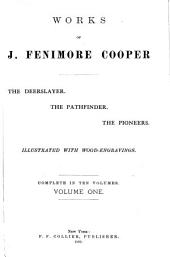 Works of J. Fenimore Cooper: The deerslayer. The Pathfinder. The pioneers