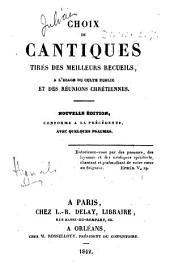 Choix de cantiques tirés des meilleurs recueils ... Nouvelle édition conforme à la précédente, avec quelques psaumes