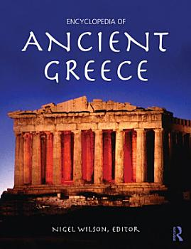 Encyclopedia of Ancient Greece PDF
