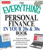 The Everything Personal Finance in Your 20s and 30s: Erase your debt, personalize your budget, and plan now to secure your future, Edition 2