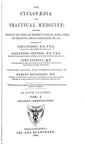 The Cyclopaedia of Practical Medicine: Comprising Treatises on the Nature and Treatment of Diseases, Materia Medica and Therapeutics, Medical Jurisprudence, Etc., Etc, Volume 1