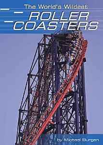 The World s Wildest Roller Coasters Book