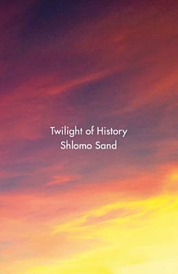 The Twilight Of History