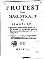 Protest van de magistraet van Munster, tegens seker gebodt van den bisschop van Munster tot prejudicie van de authoriteyt ende gerechticheyt vande voorsz stadt gedaen