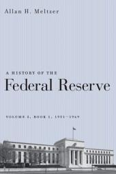 A History of the Federal Reserve, Volume 2: Book 1; Books 1951-1969