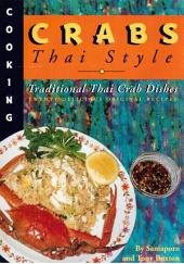 Crabs – Thai Style: Traditional Thai Crab Dishes – Twenty Delicious Original Recipes