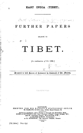East India (Tibet): Papers Relating to Tibet [and Further Papers ...], Issues 2-4