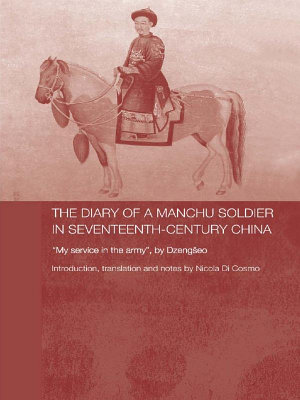 The Diary of a Manchu Soldier in Seventeenth Century China PDF