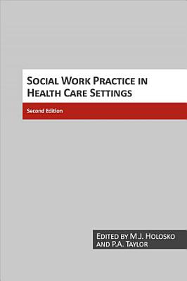 Social Work Practice in Health Care Settings PDF