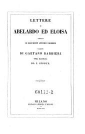 Lettere di Abelardo ed Eloisa corredate di documenti antichi e moderni. Versione di Gaetano Barbieri (etc.)