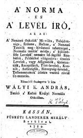 A'Norma és a'levél iró ... Németböl szedegette's írta Wályi K. A.