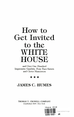 How to Get Invited to the White House     and Over One Hundred Impressive Gambits  Foxy Face savers  and Clever Maneuvers PDF