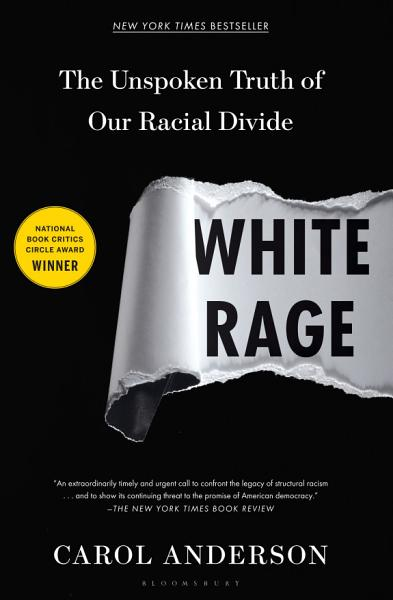 Book cover White rage : the unspoken truth of our racial divide