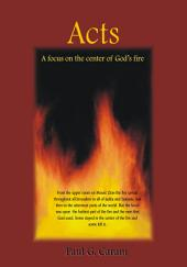 Acts: A Focus on the Center of God's Fire