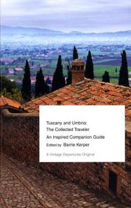 Tuscany and Umbria  The Collected Traveler PDF