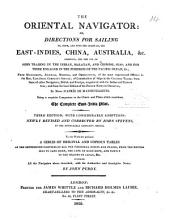 The Oriental Navigator, Or, Directions for Sailing To, From, and Upon the Coasts Of, the East-Indies, China, Australia, Etc. ...