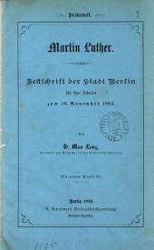 Martin Luther. Festschrift der Stadt Berlin für ihre Schulen. (Probeheft).