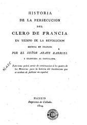 Historia de la persecucion del clero en Francia en tiempo de la revolución