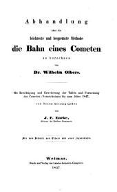 Abhandlung über die leichteste und bequemste Methode die Bahn eines Cometen zu berechnen ... Hrsg. von J. F. Encke (etc.)