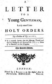 A Letter to a young gentleman, lately enter'd into Holy Orders ... Second edition